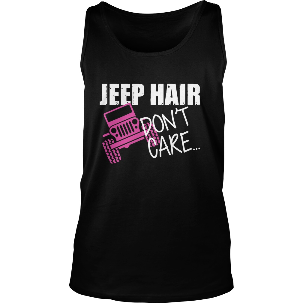 Jeep Hair Dont Care Jeep Warangler Tank Top