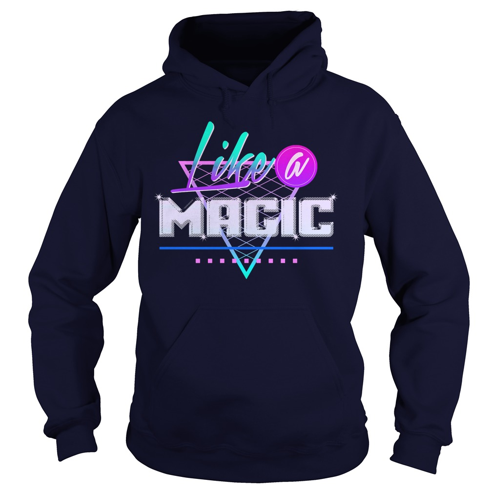 Like Magic Hoodie