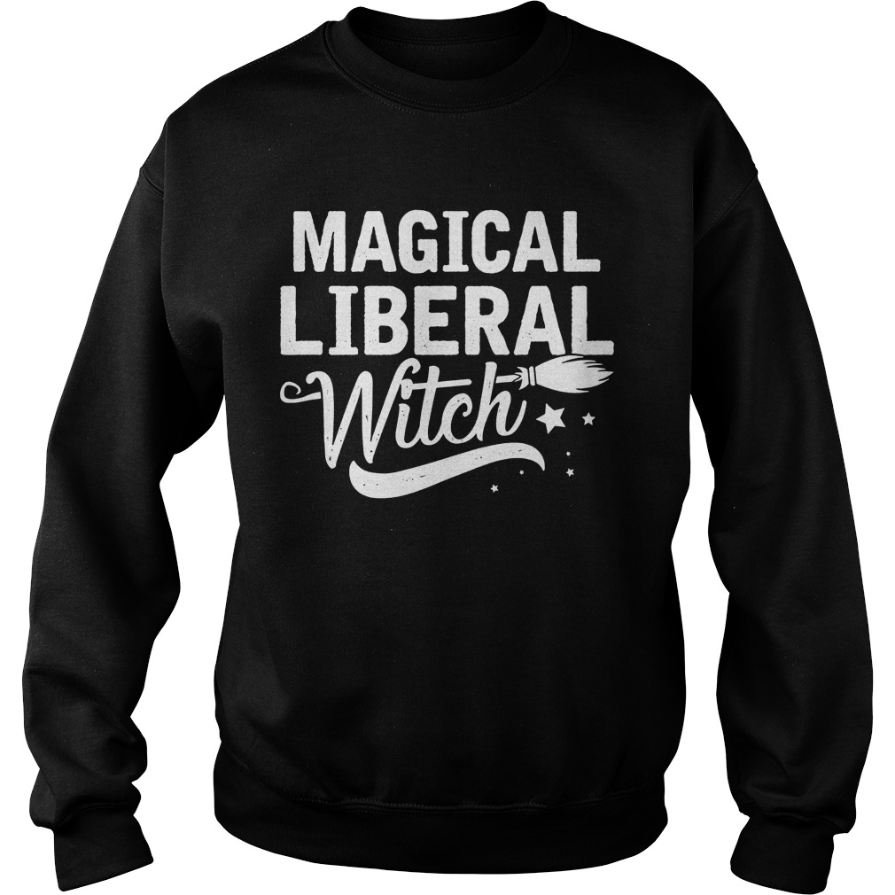 Magical Liberal Witches Halloween Sweat Shirt