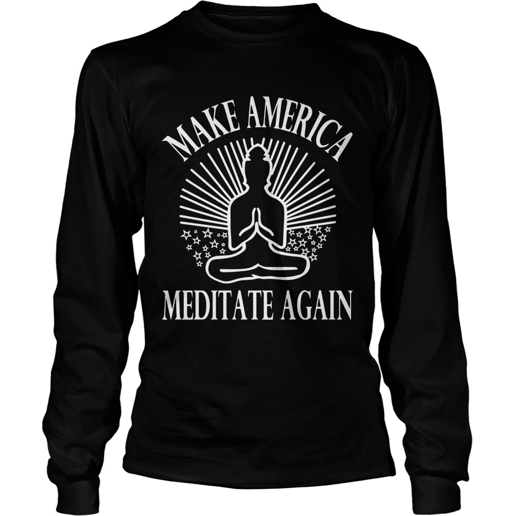 Make America Meditate Longsleeve