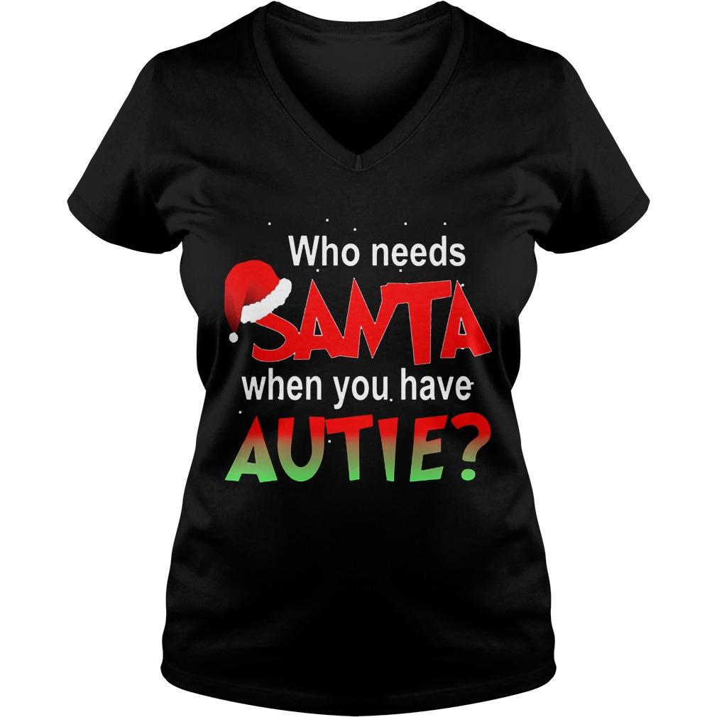 Needs Santa Autie Ladies V Neck