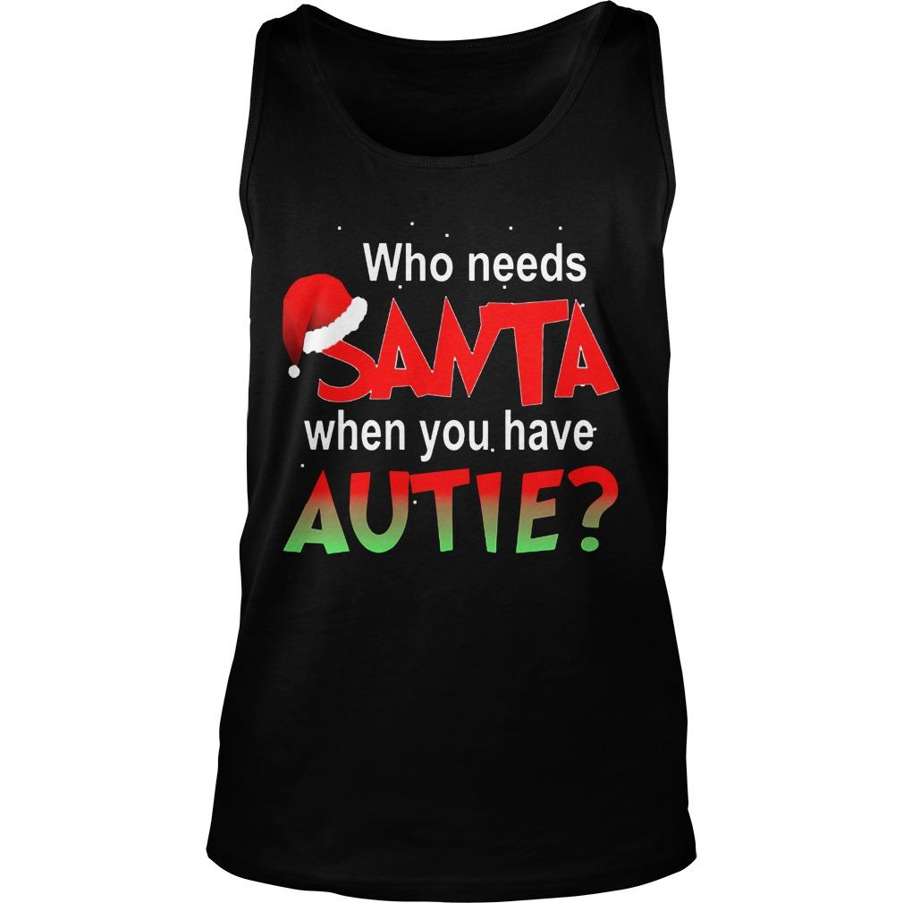 Needs Santa Autie Tank Top