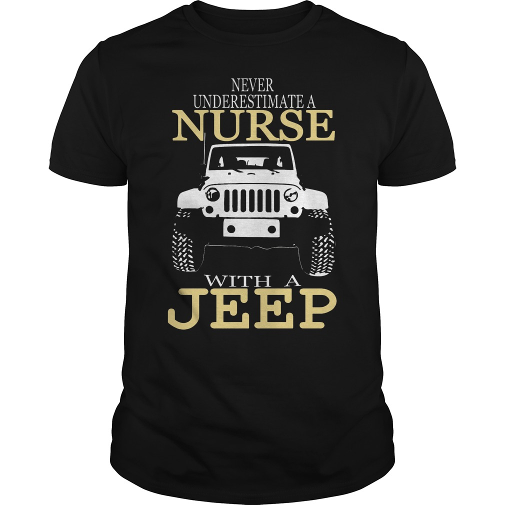 Never Underestimate A Nurse With A Jeep Guys Tee