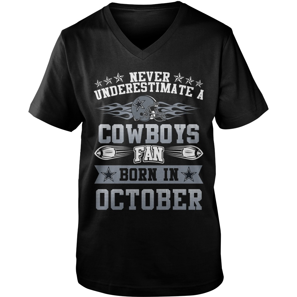 Never Underestimate Cowboys Fans Born October Guys V Neck