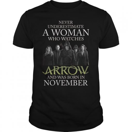 Never Understimate A Woman Who Watches Arrow And Was Born In November Guys Tee