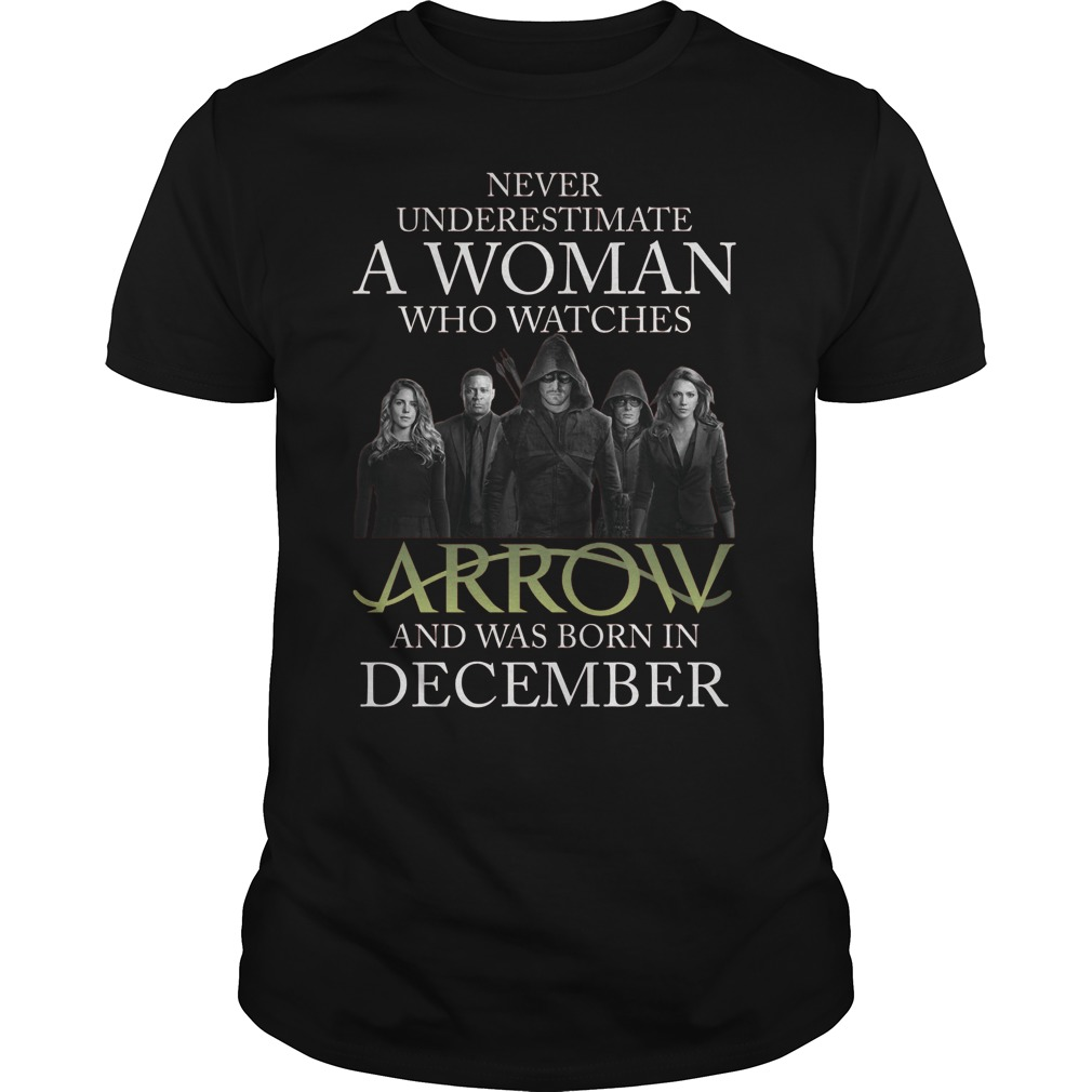 Never Understimate Woman Watches Arrow Born December Guys Tee