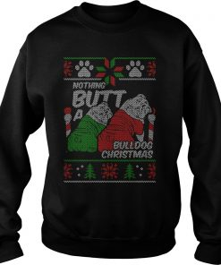 Nothing Butt Bulldog Christmas Sweat Shirt