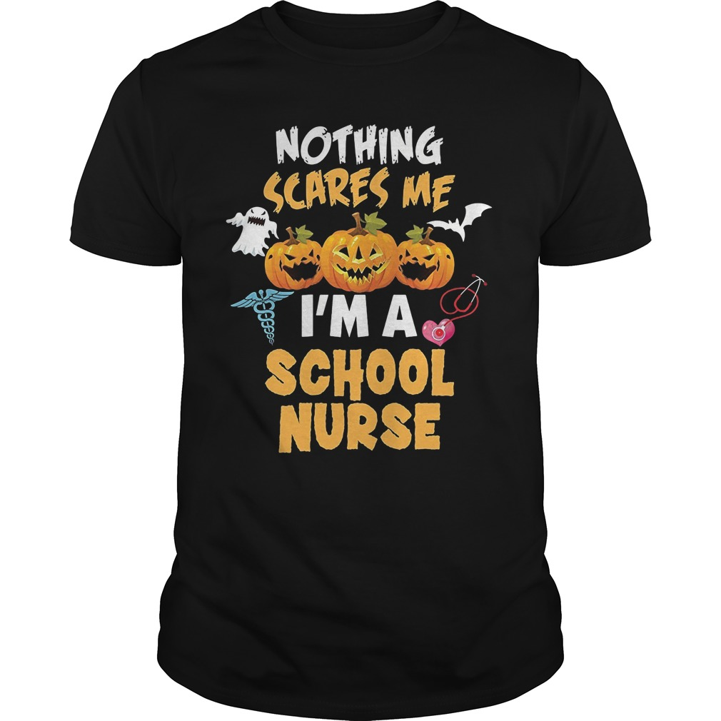 Nothing Scares Me Im A School Nurse Guys Tee