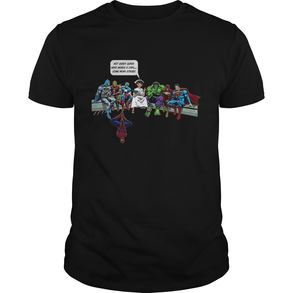Nurse Superheroes Not Every Super Hero Wears Cape Wear Scrubs Guys Tee