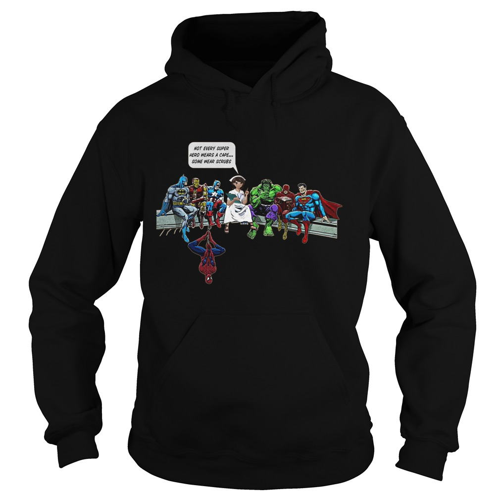 Nurse Superheroes Not Every Super Hero Wears Cape Wear Scrubs Hoodie