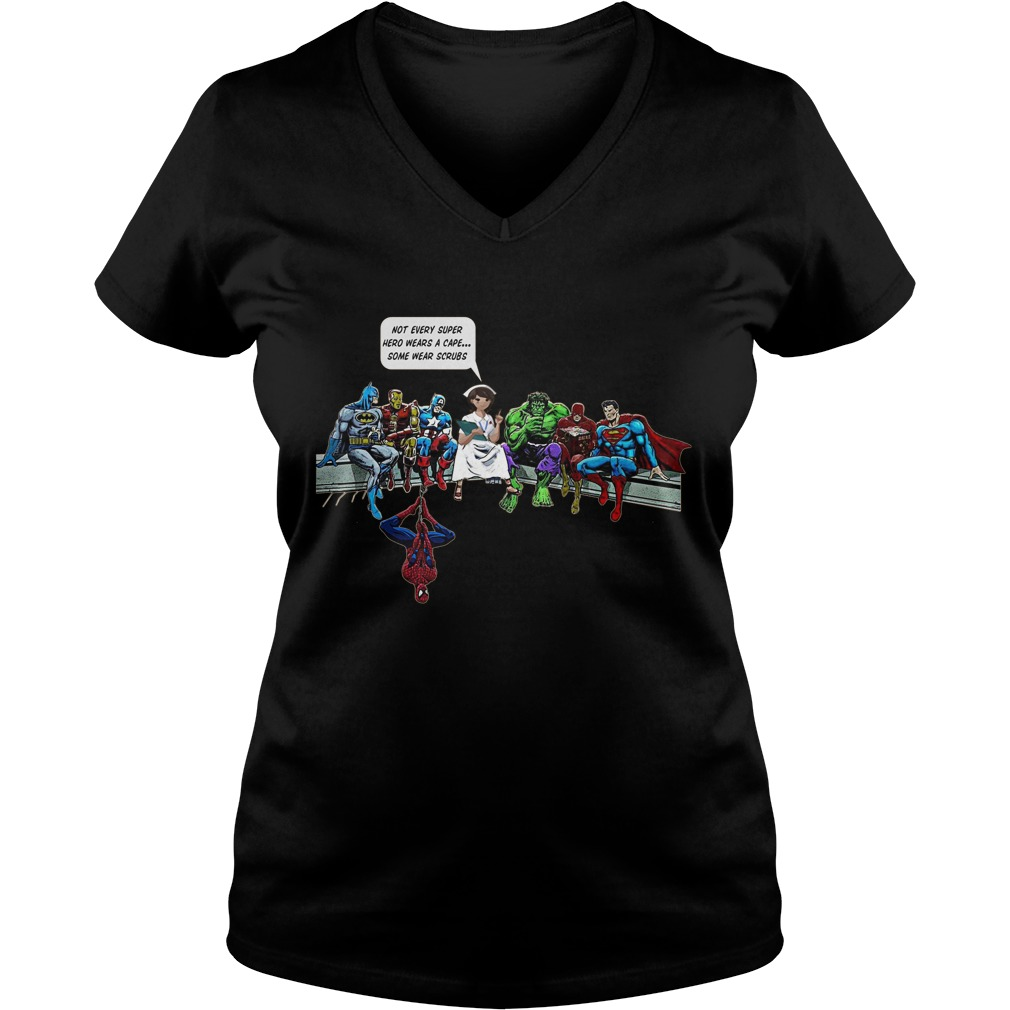 Nurse Superheroes Not Every Super Hero Wears Cape Wear Scrubs Ladies V Neck