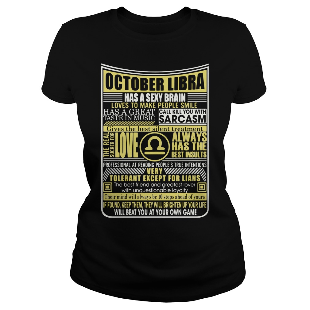 October Libra Has A Sexy Brain Love To Make People Smile Ladies Tee
