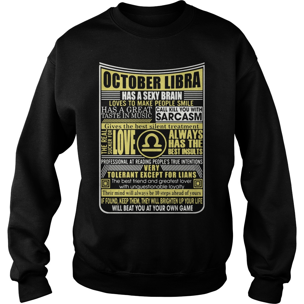 October Libra Has A Sexy Brain Love To Make People Smile Sweat Shirt