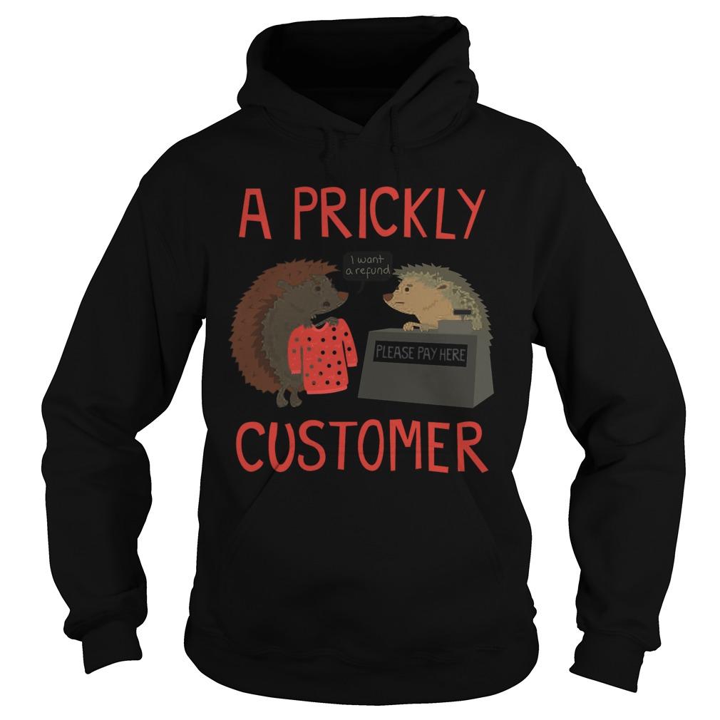 Prickly Customer Hoodie