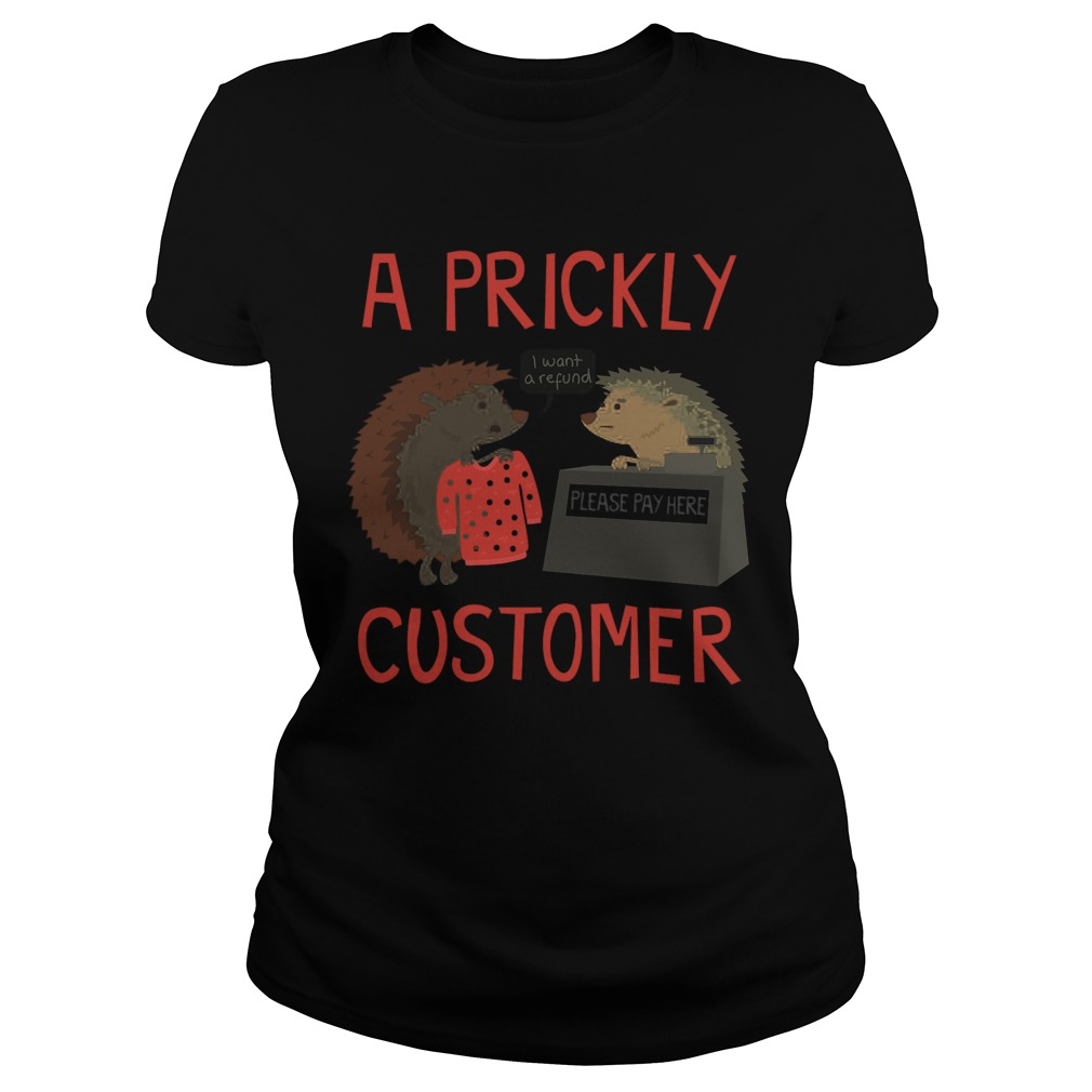 Prickly Customer Ladies Tee