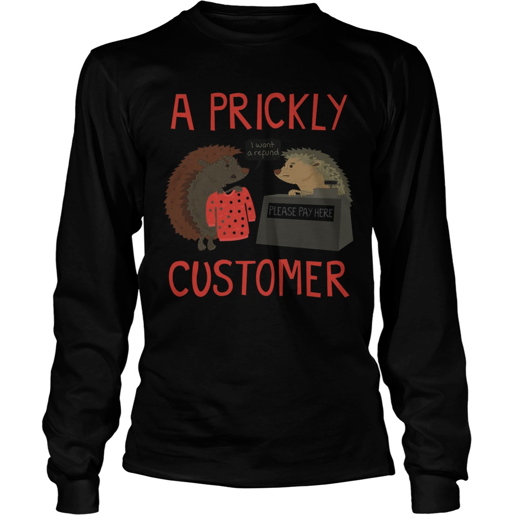 Prickly Customer Longsleeve