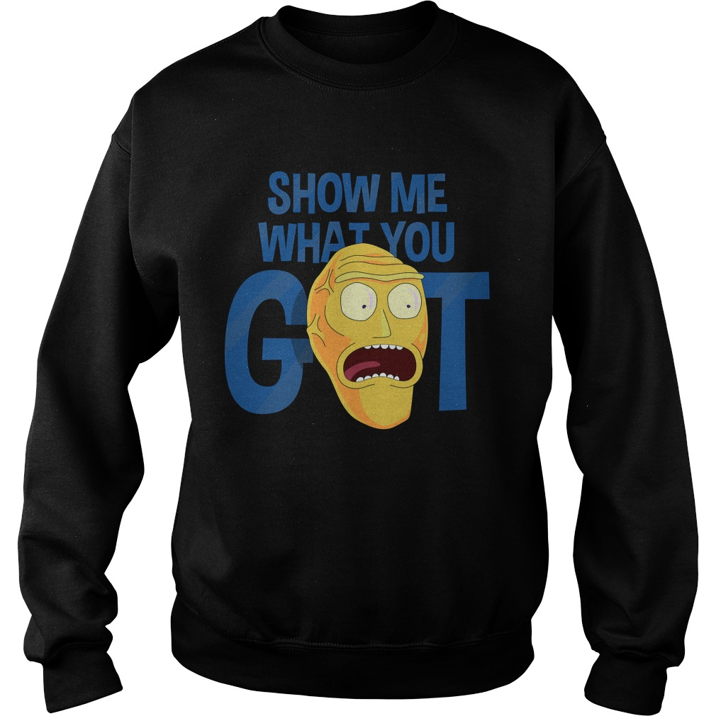 Rick Morty Show Got Sweat Shirt
