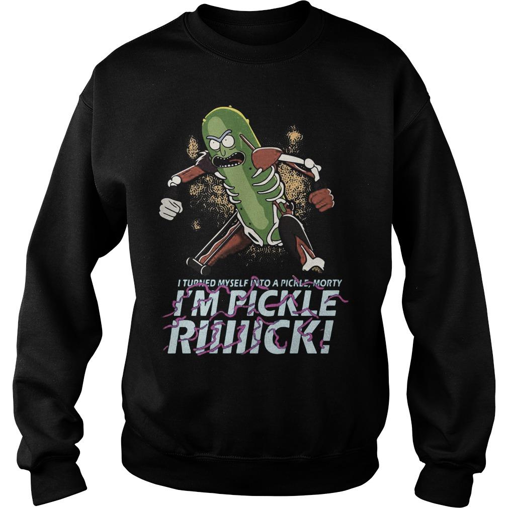 Rick Morty Turned Pickle Rick Morty Sweat Shirt