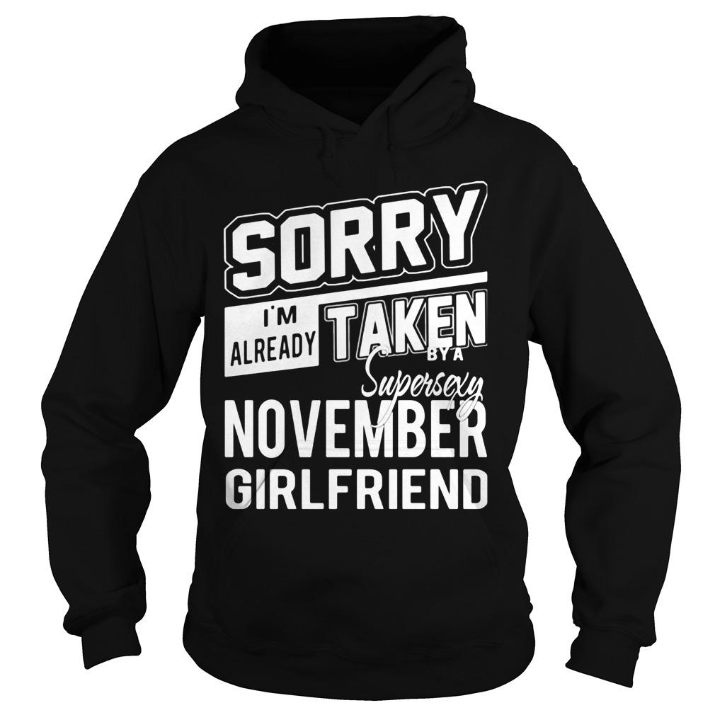 Sorry Im Already Taken Super Sexy November Girlfriend Hoodie
