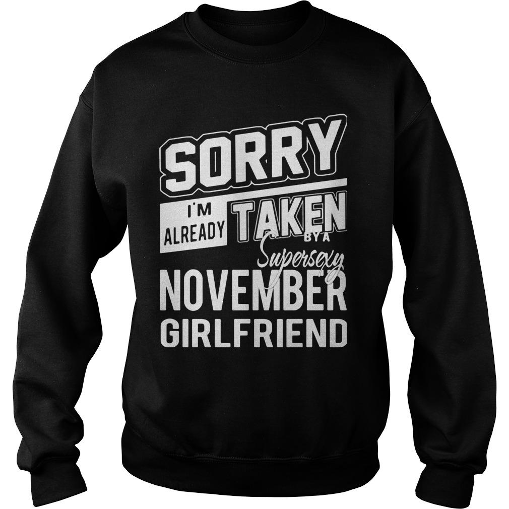 Sorry Im Already Taken Super Sexy November Girlfriend Sweat Shirt