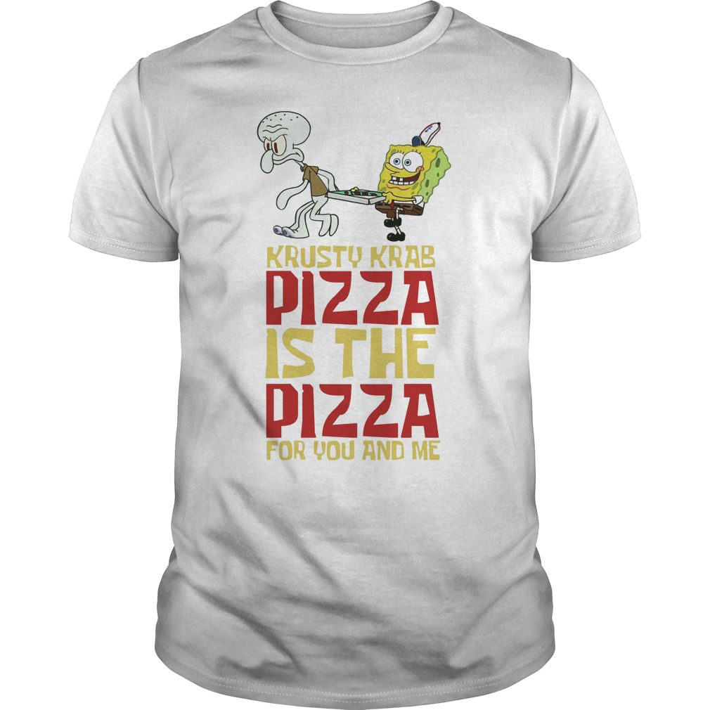 8e2c93fd8ef6b8 Spongebob Squarepants Krusty Krab Pizza Is The Pizza For You And Me Guys Tee