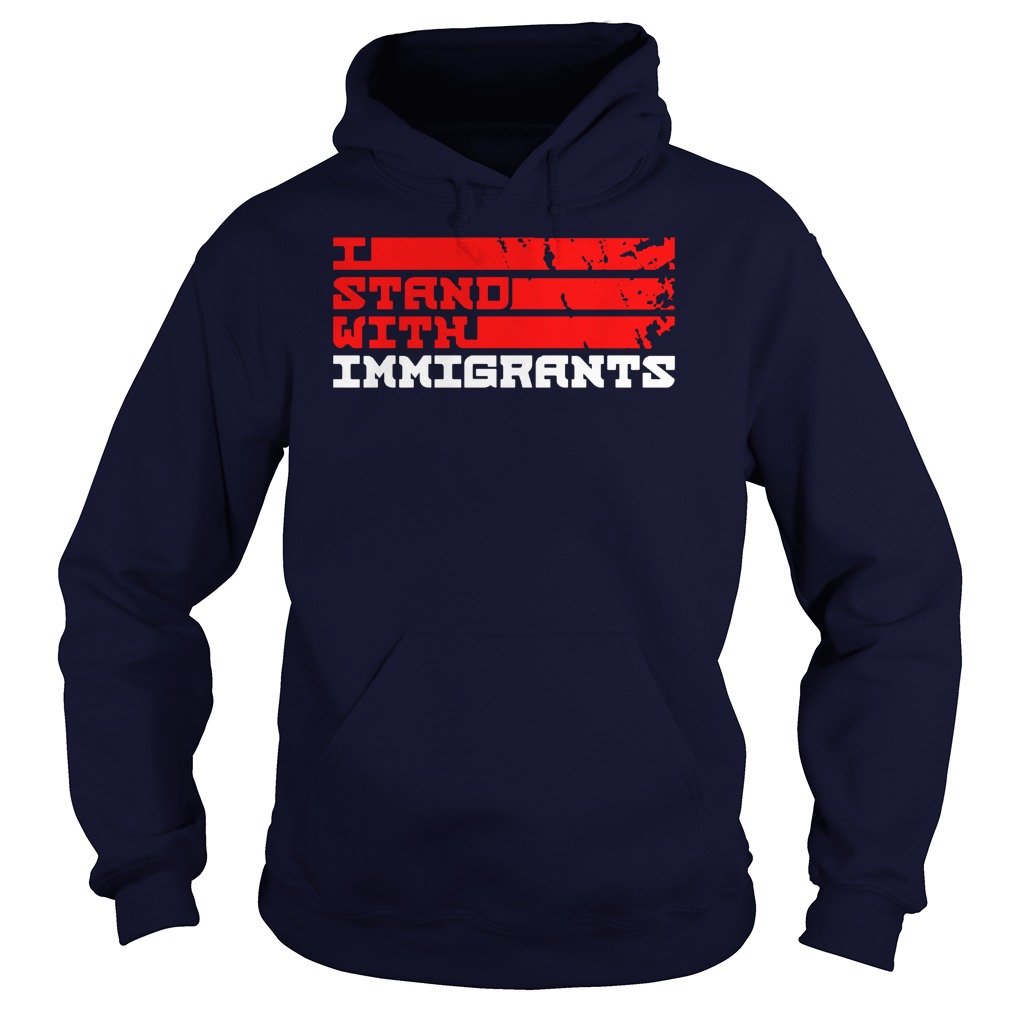 Stand Immigrants Hoodie
