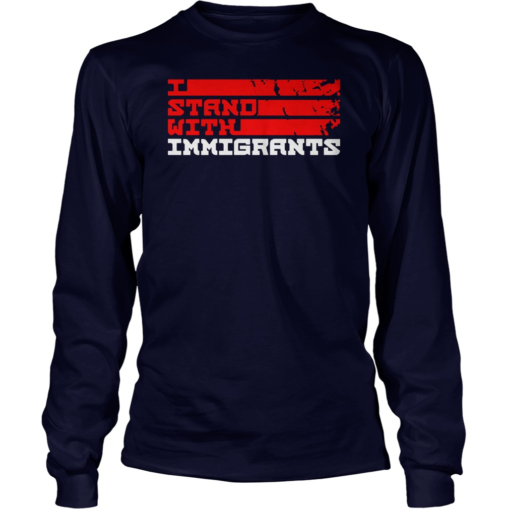 Stand Immigrants Longsleeve