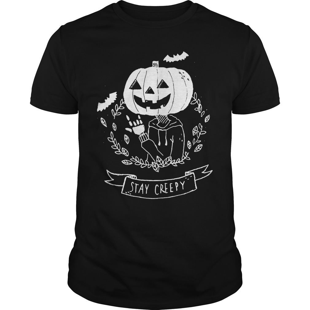 60444907 Stay Creepy Shirt, V-Neck, Tank-Top, Long Sleeve T-Shirt