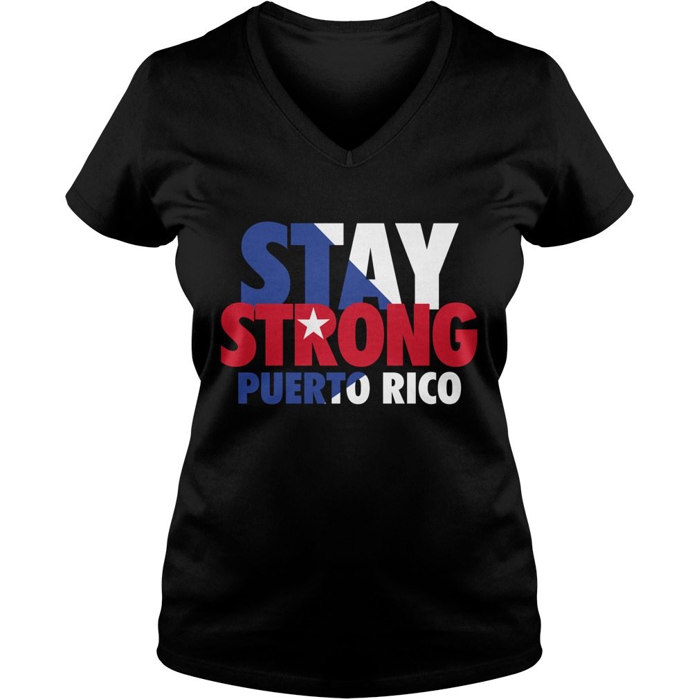 Stay Strong Puerto Rico Shirt Long Sleeve T Shirt Hoodie