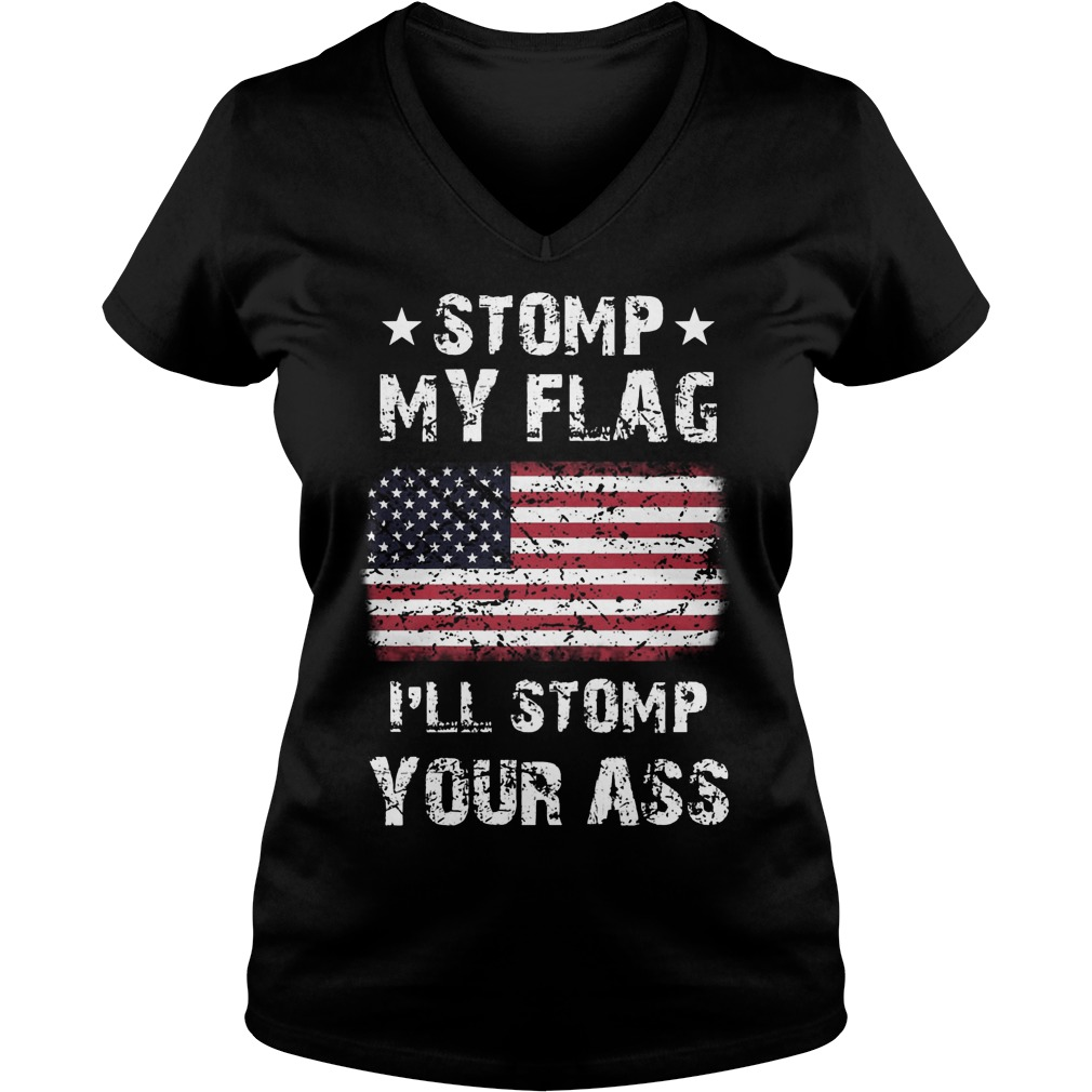 Stomp My Flag Ill Stomp Your Ass Ladies V Neck