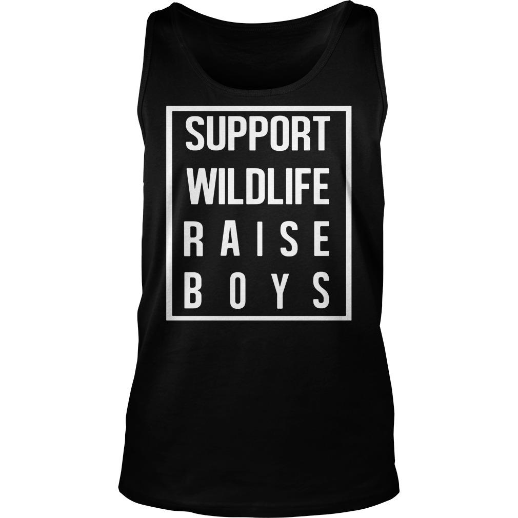 Support Wildlife Raise Boys Uniex Tank Top