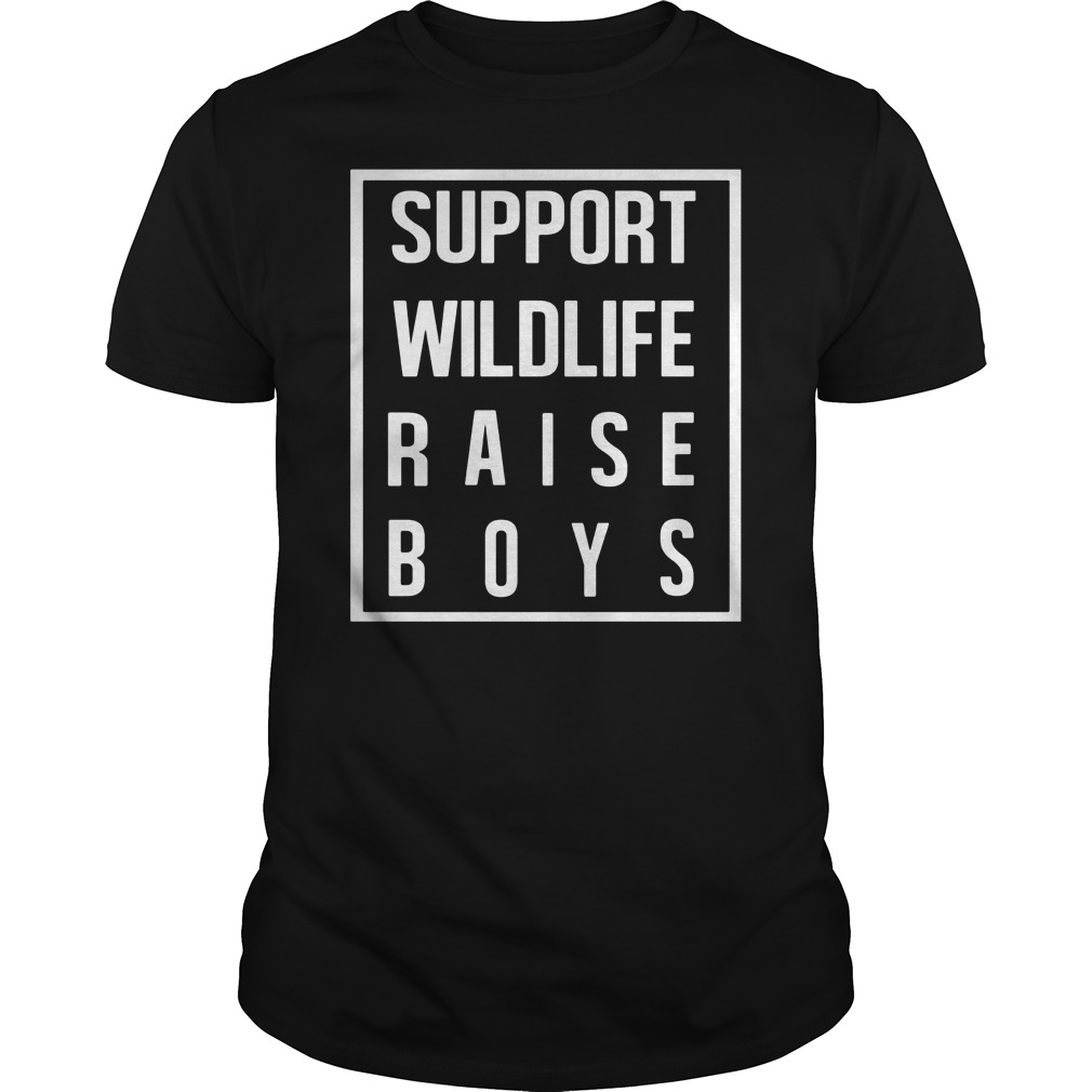 Support Wildlife Raise Boys Guys Tee