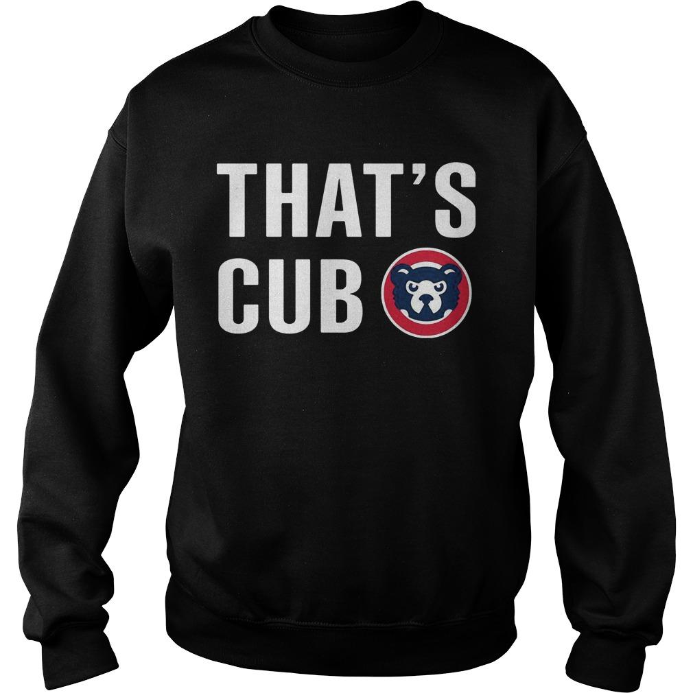 Thats Cub Cub Sweat Shirt