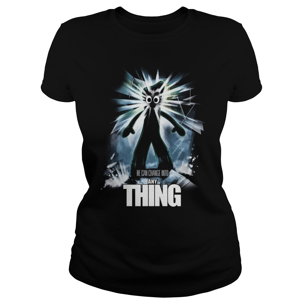 The Any Thing He Can Change Into Anything Ladies Tee