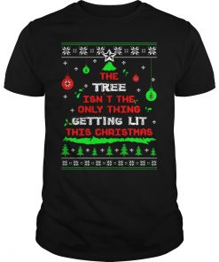 Tree Isnt Thing Getting Lit Christmas Guys Tee