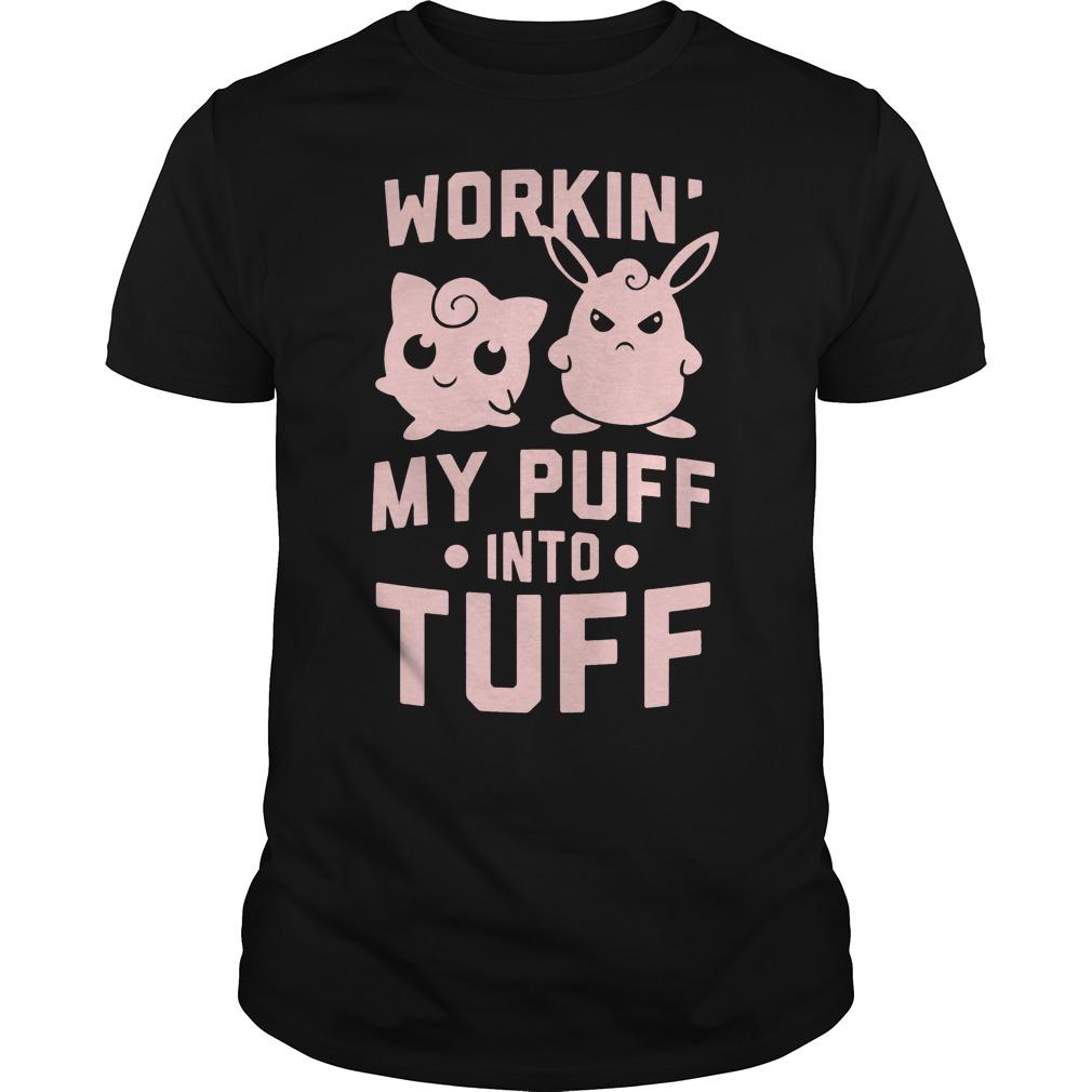 Workin My Puff Into Tuff Guys Tee
