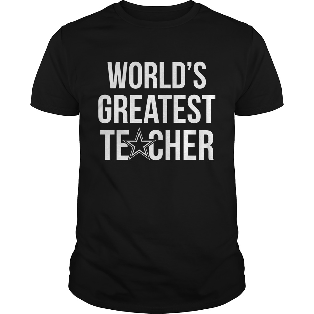 Worlds Greatest Teacher Dallas Cowboys Fan Guys Tee