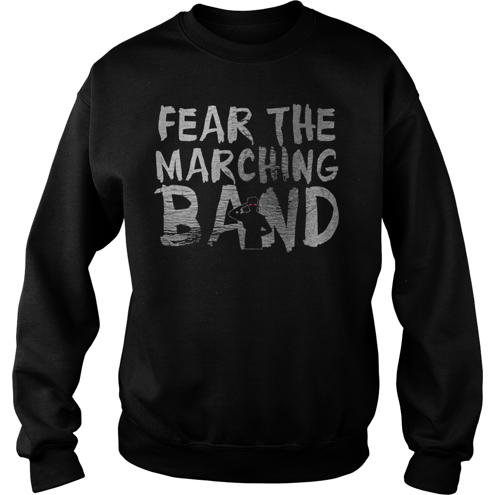 Fear The Marching Band Zombie Sweat Shirt