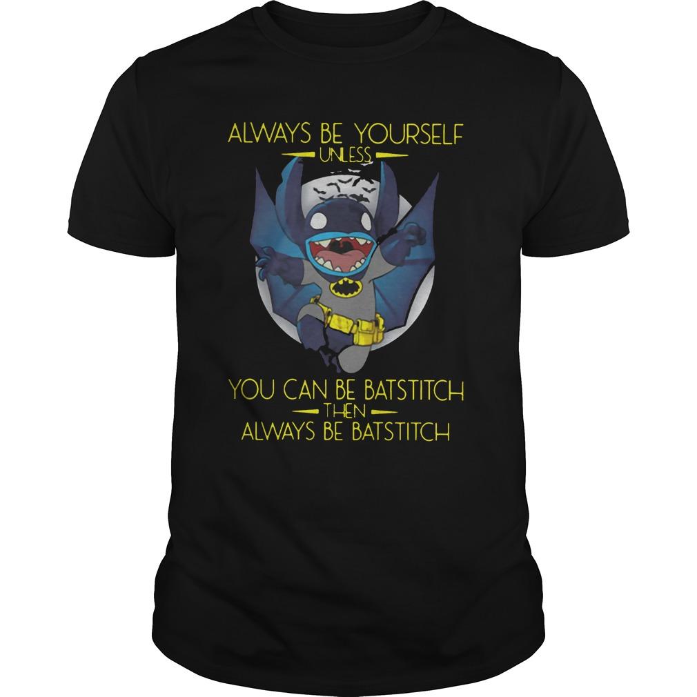 Always Unless Can Batstitch Always Batstitch Guys Tee