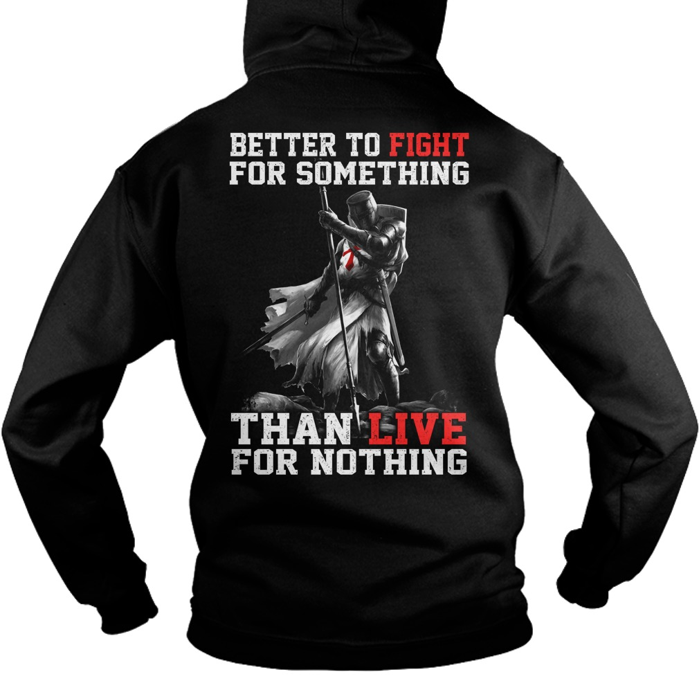 Better Fight Something Live Nothing Hoodie
