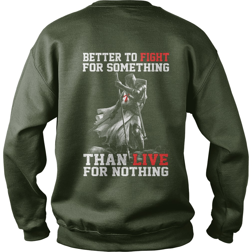 Better Fight Something Live Nothing Sweatshirt
