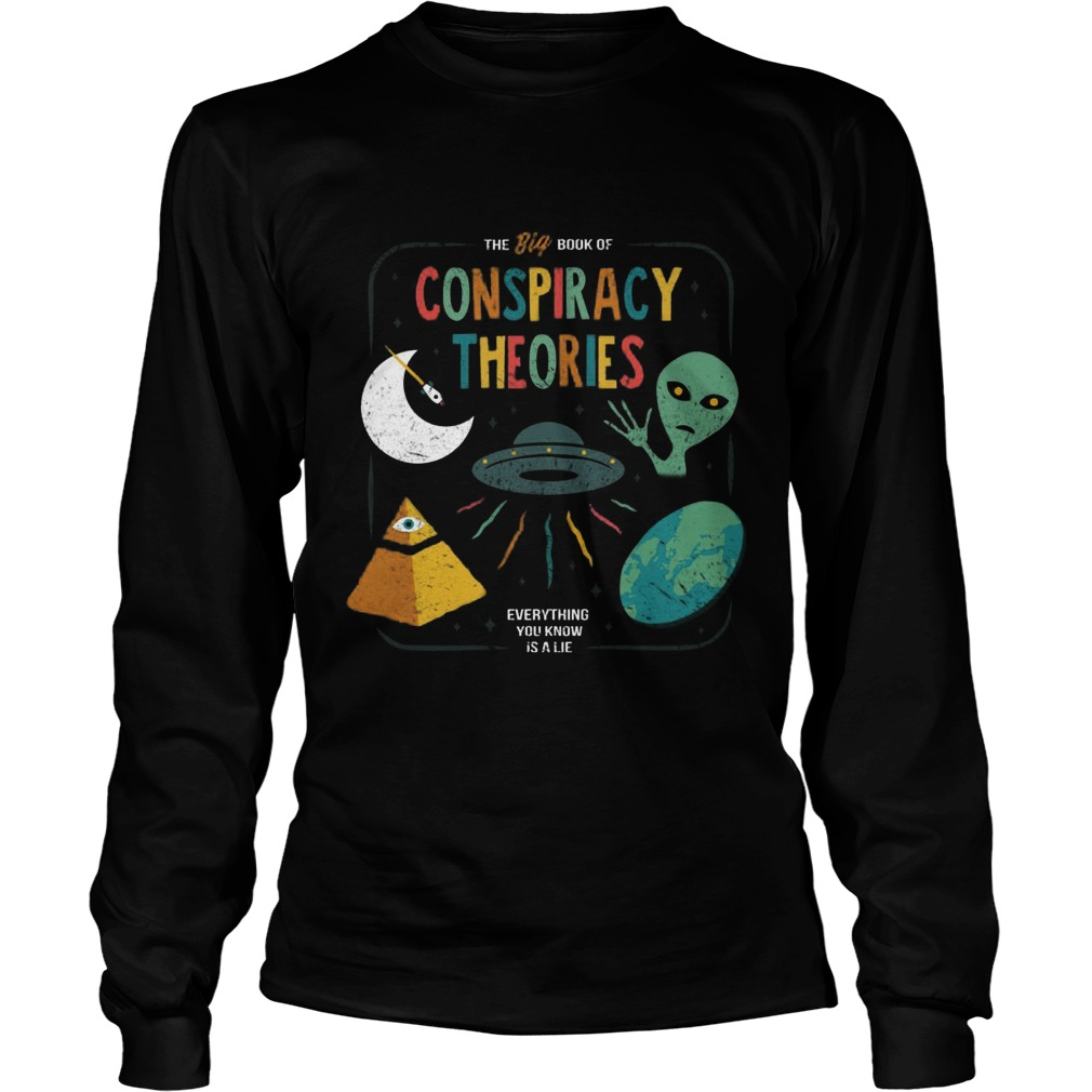 Big Book Conspiracy Theories Everything Know Lie Longsleevetee