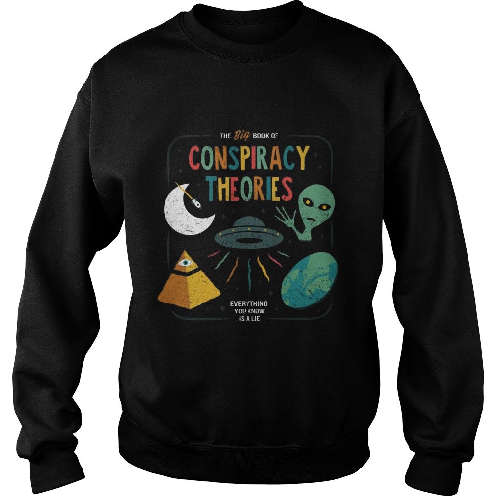 Big Book Conspiracy Theories Everything Know Lie Sweatshirt
