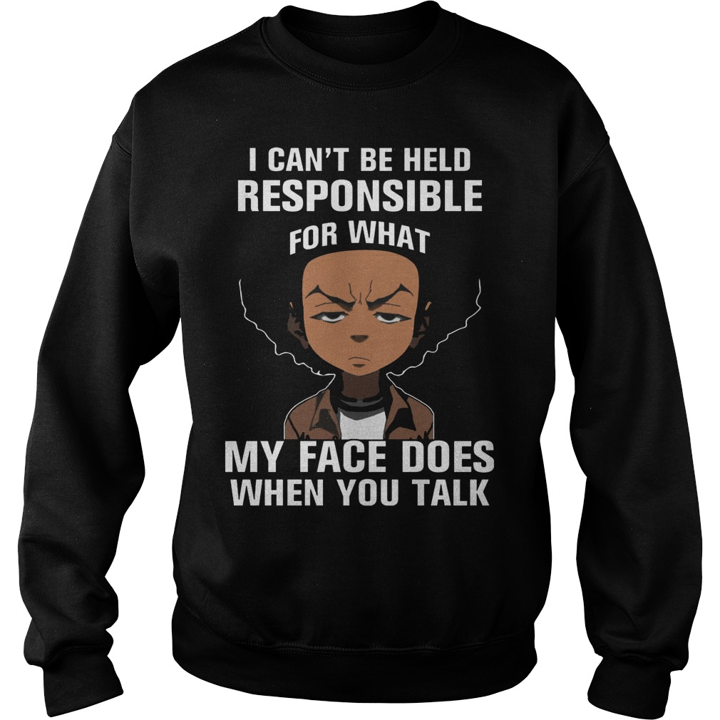 Boondocks Cant Held Responsible Face Talk Sweatshirt