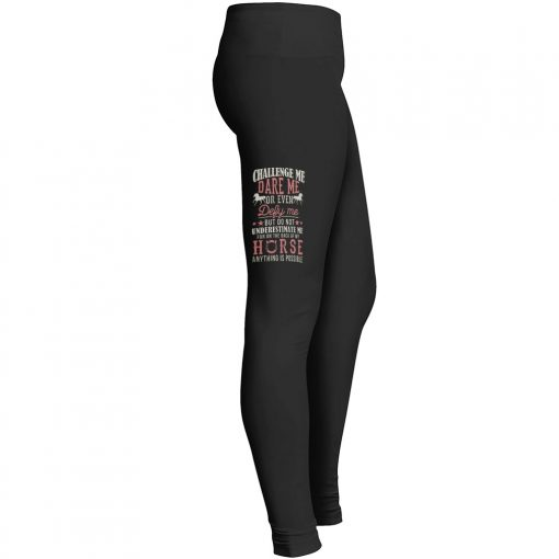 Challenge Dare Even Defy Not Underestimate Back Horse Anything Possible Leggings