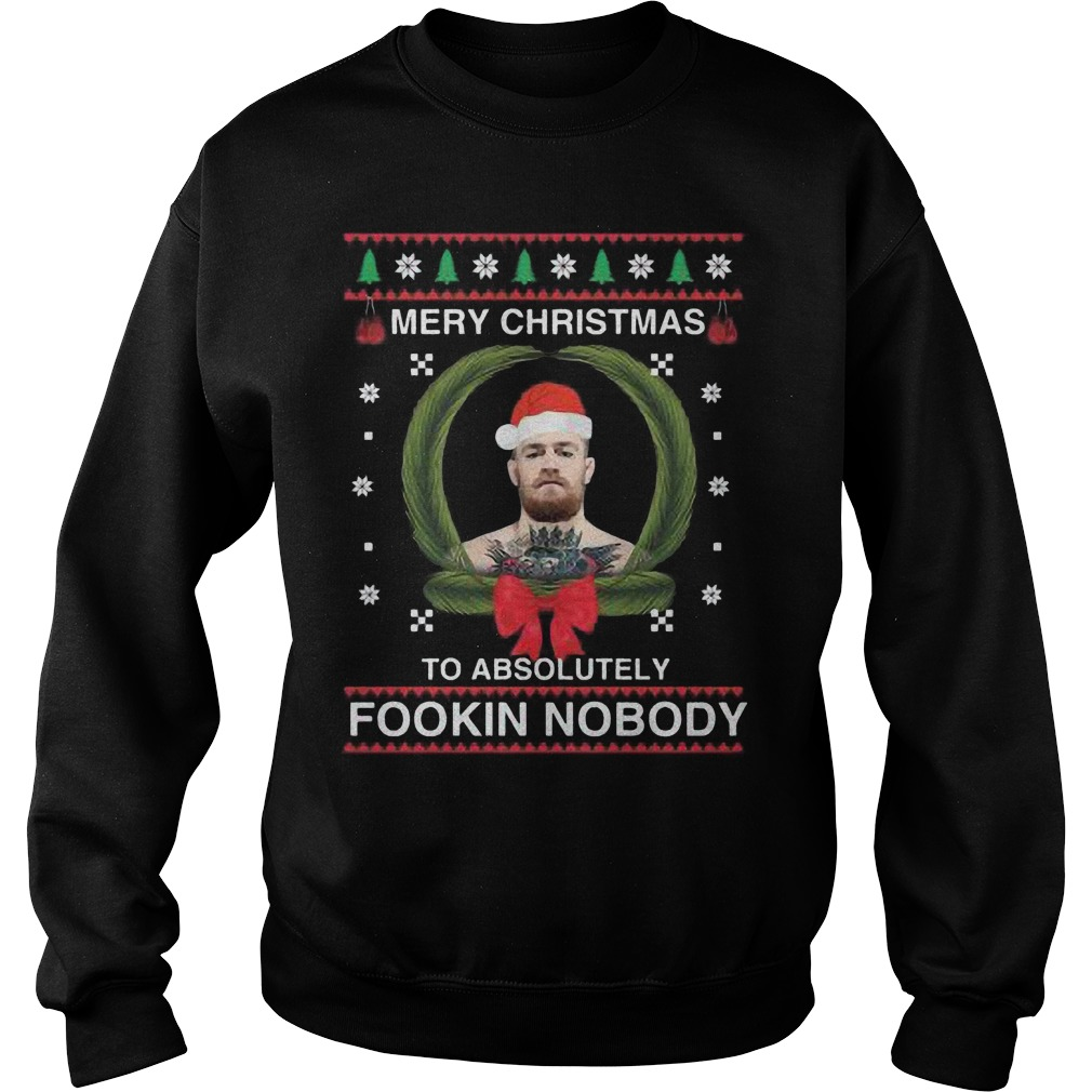 Connor Mc Gregor Merry Christmas Absolutely Fookin Nobody Sweat Shirt