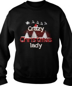 Crazy Christmas Lady Sweat Sweat Shirt