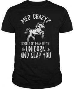 Crazy Get Off Unicorn Slap Shirt