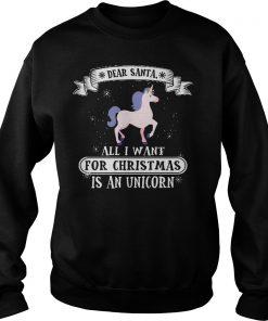 Dear Santa Want Ugly Christmas Unicorn Sweat Shirt