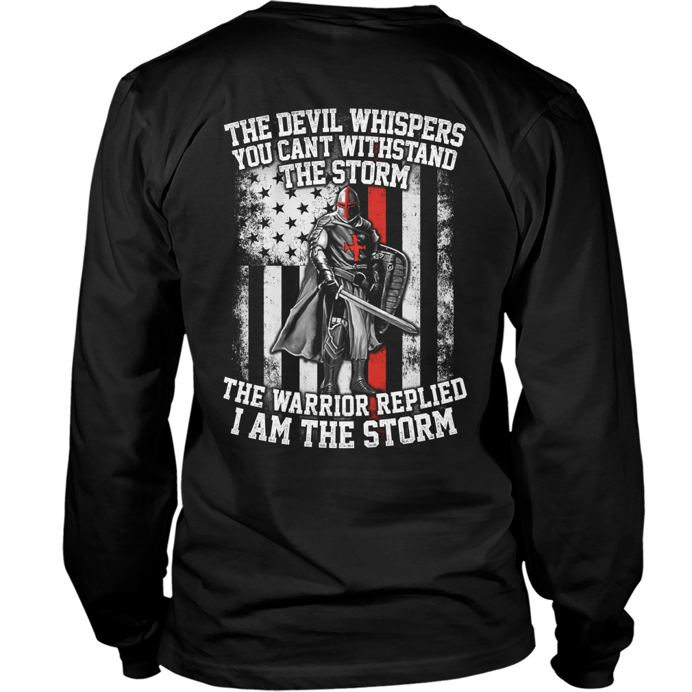 Devil Whispers Cant Withstand Storm Warrior Replied Storm Longsleevetee